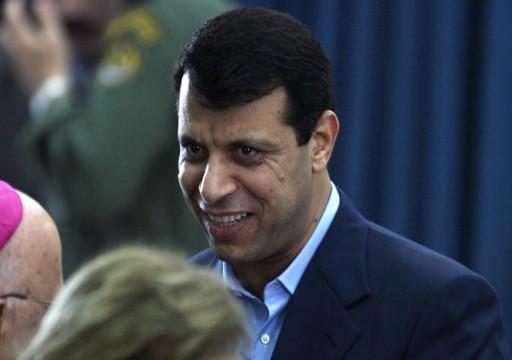 """أنباء عن تجميد أبوظبي أنشطة """"محمد دحلان"""" ووضعه تحت الإقامة الجبرية"""